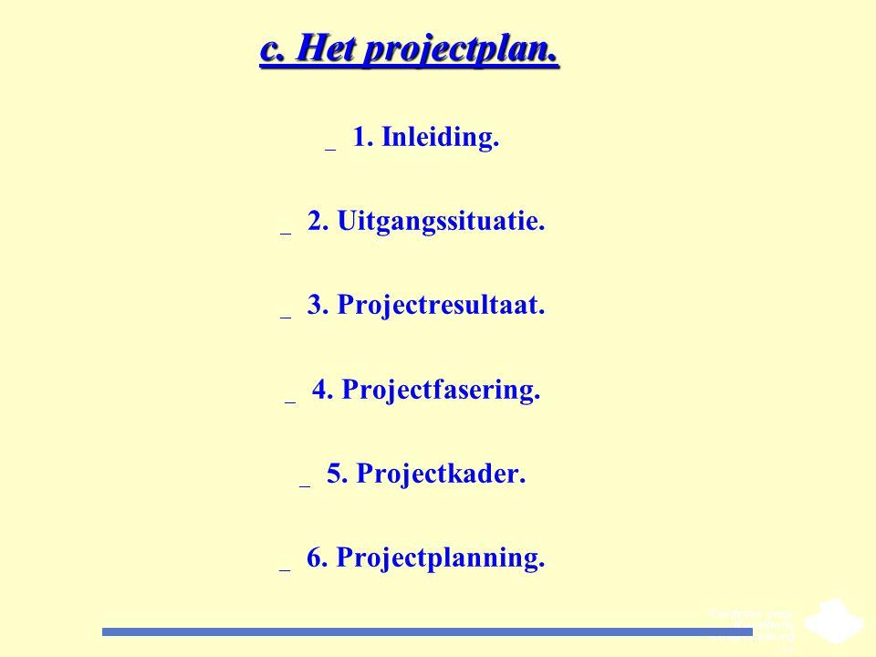 c. Het projectplan. 1. Inleiding. 2. Uitgangssituatie.