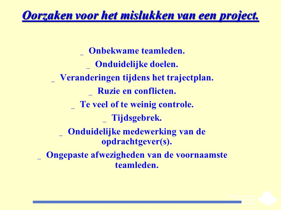 Oorzaken voor het mislukken van een project.