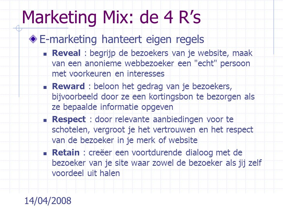 Marketing Mix: de 4 R's E-marketing hanteert eigen regels 14/04/2008