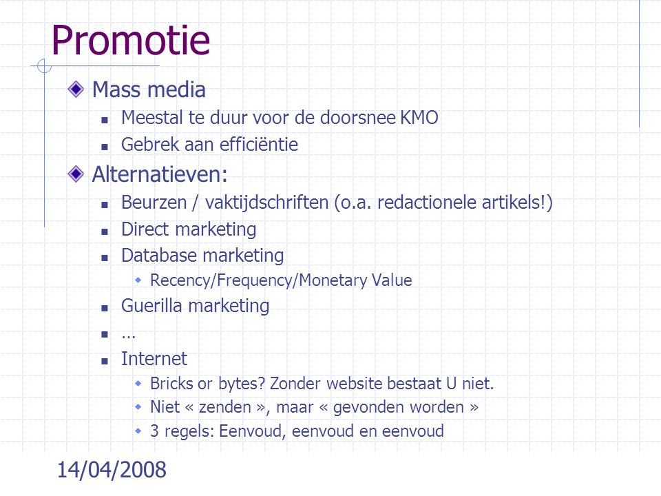 Promotie Mass media Alternatieven: 14/04/2008