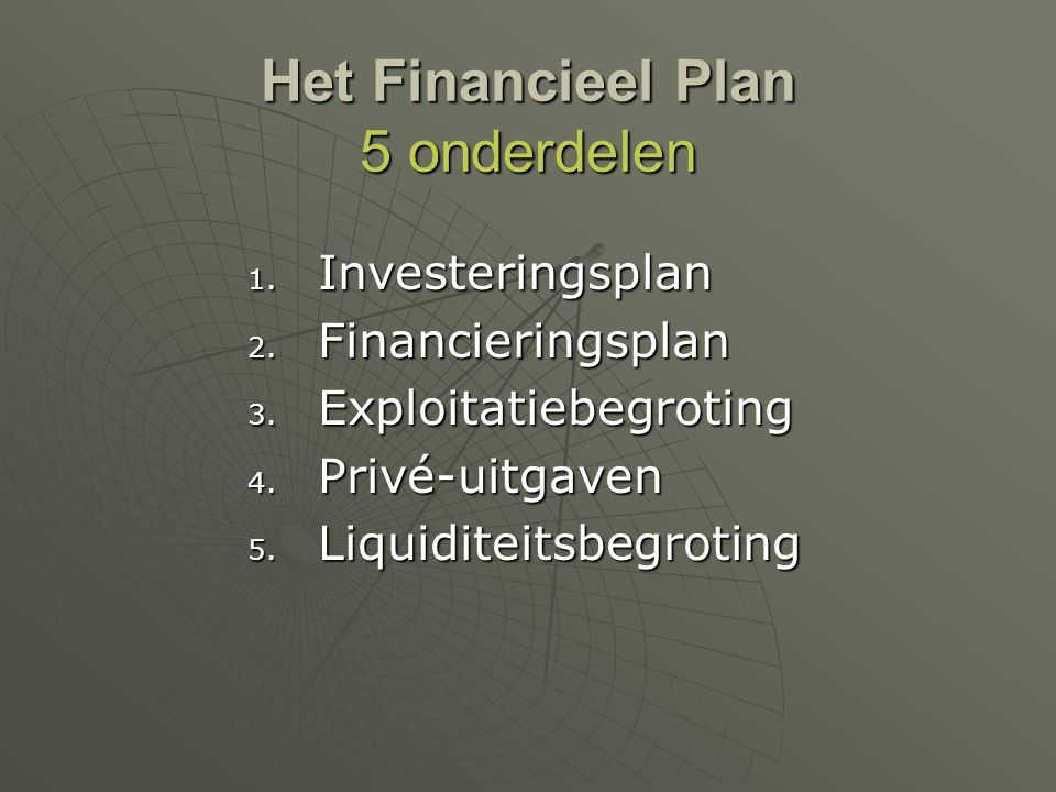 Het Financieel Plan 5 onderdelen