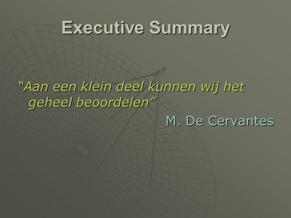 Executive Summary Aan een klein deel kunnen wij het geheel beoordelen M. De Cervantes