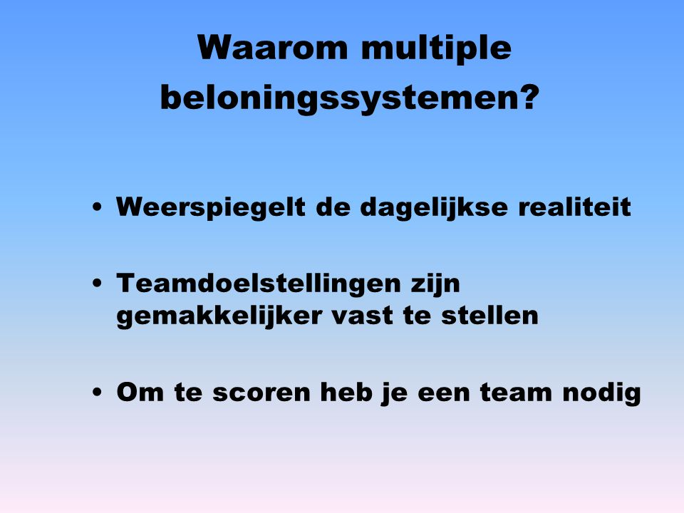 Waarom multiple beloningssystemen