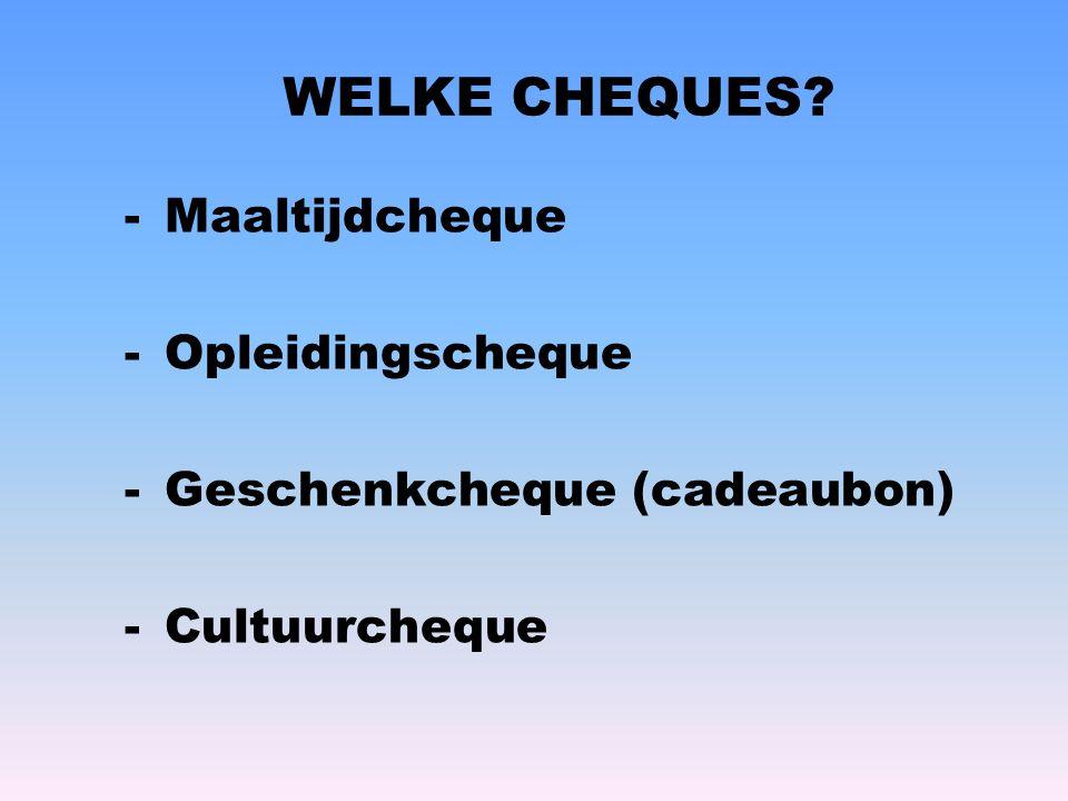 WELKE CHEQUES Maaltijdcheque Opleidingscheque
