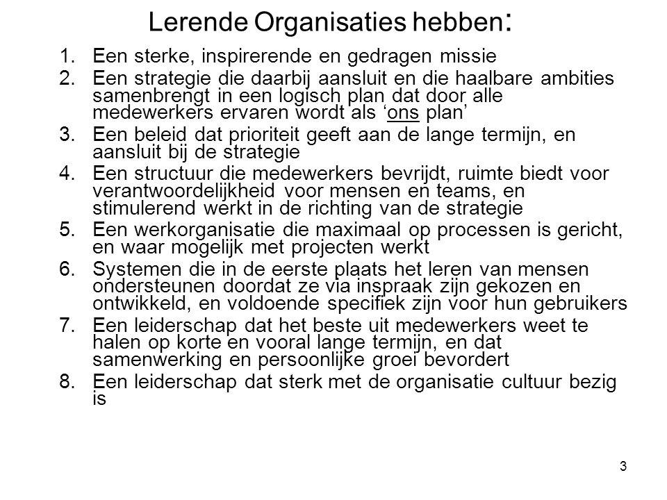 Lerende Organisaties hebben: