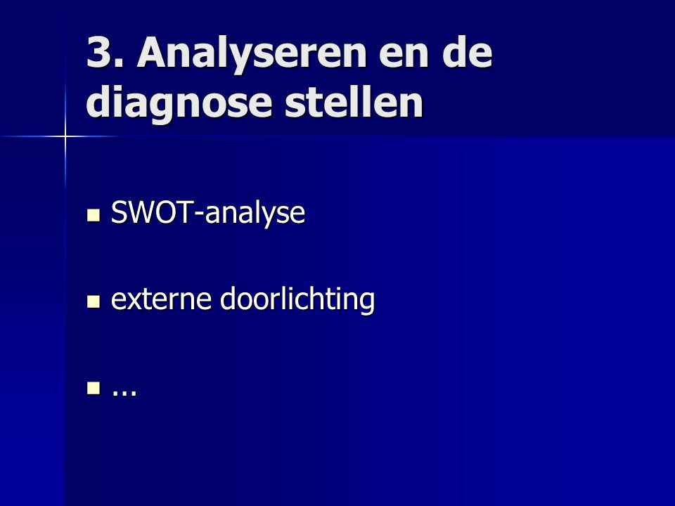3. Analyseren en de diagnose stellen