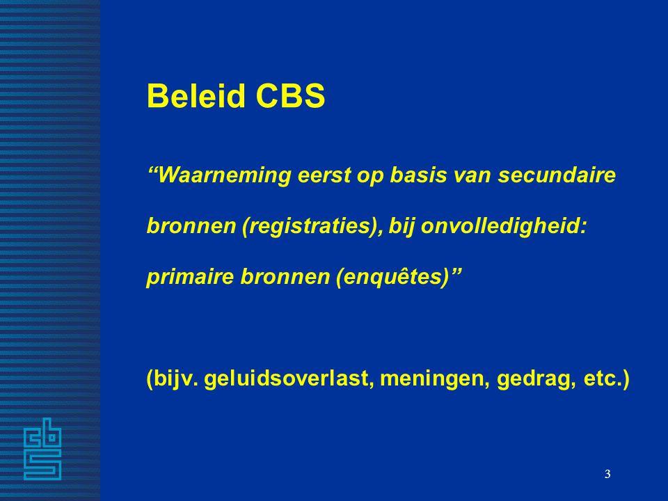 Beleid CBS Waarneming eerst op basis van secundaire