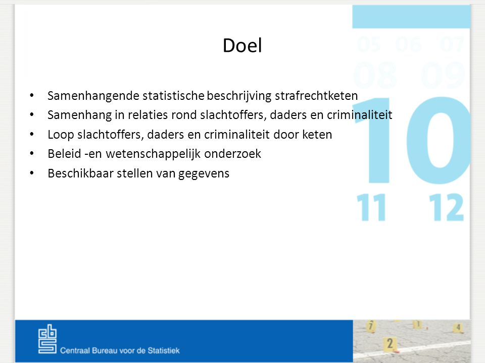 Doel Samenhangende statistische beschrijving strafrechtketen