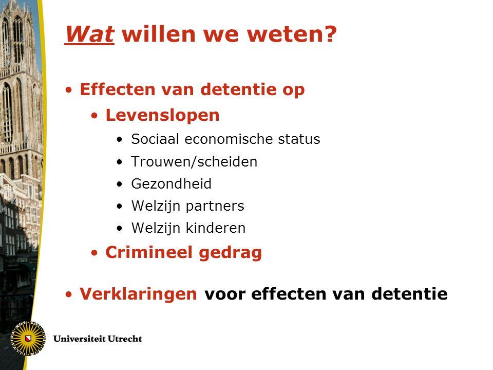 Wat willen we weten Effecten van detentie op Levenslopen