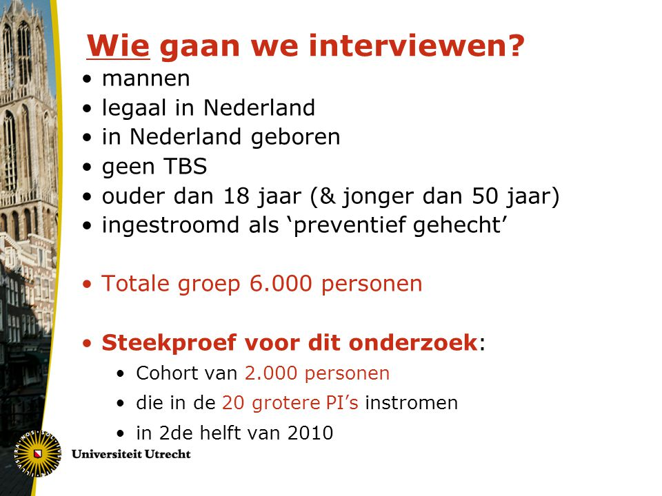 Wie gaan we interviewen