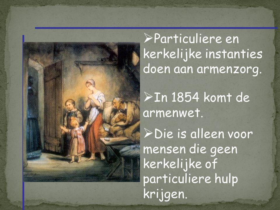 Particuliere en kerkelijke instanties doen aan armenzorg.
