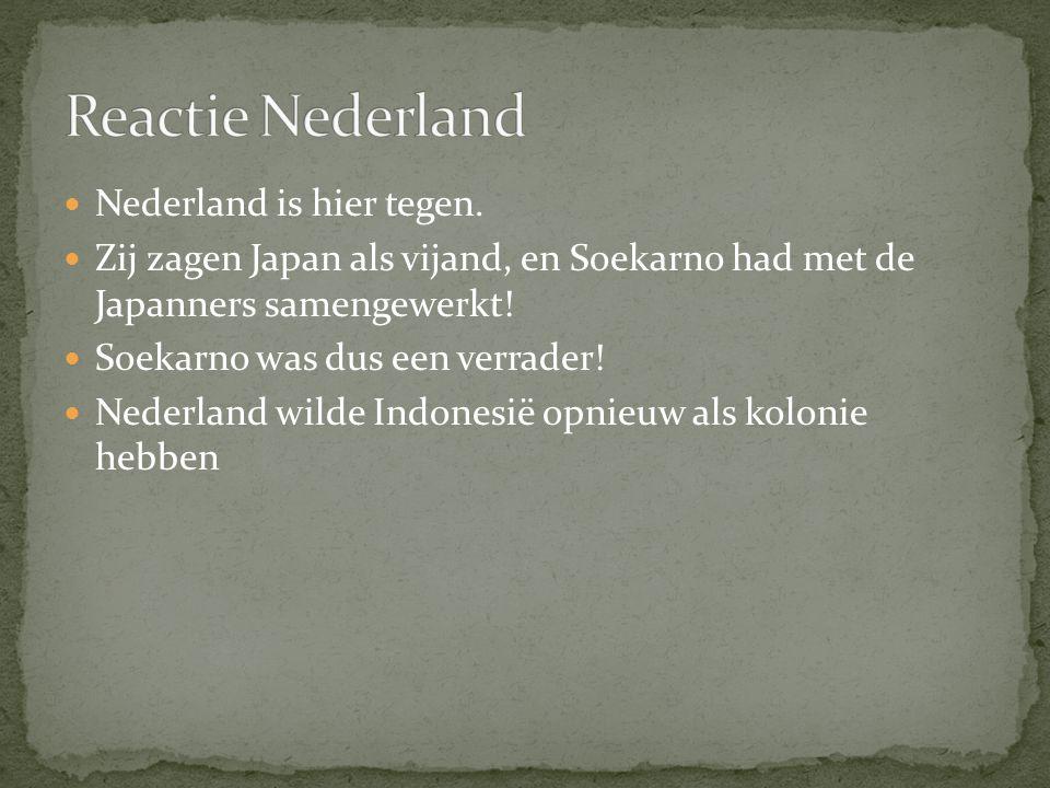 Reactie Nederland Nederland is hier tegen.