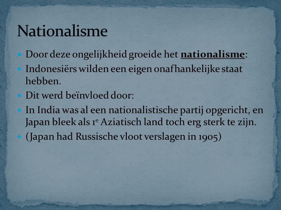Nationalisme Door deze ongelijkheid groeide het nationalisme: