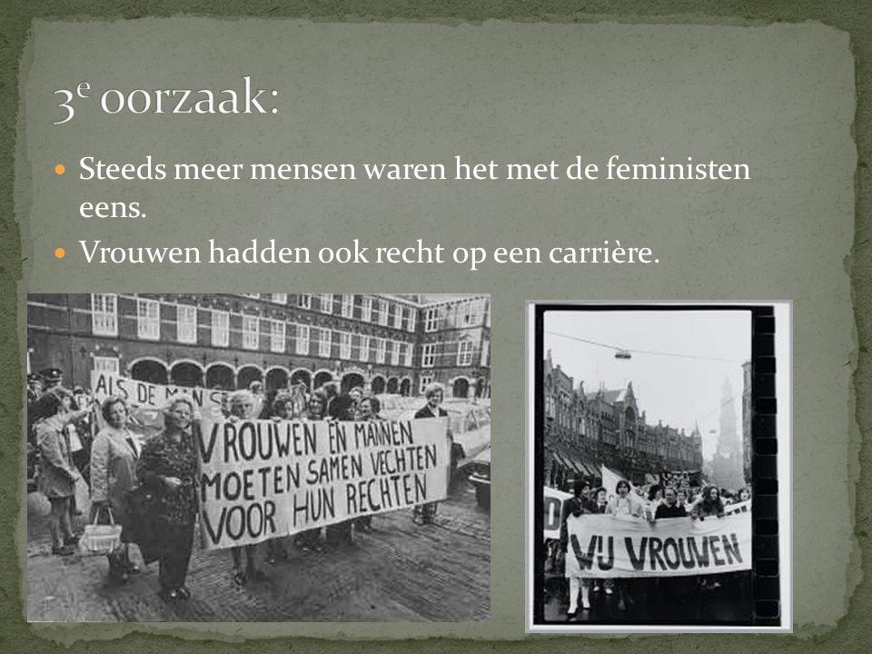 3e oorzaak: Steeds meer mensen waren het met de feministen eens.