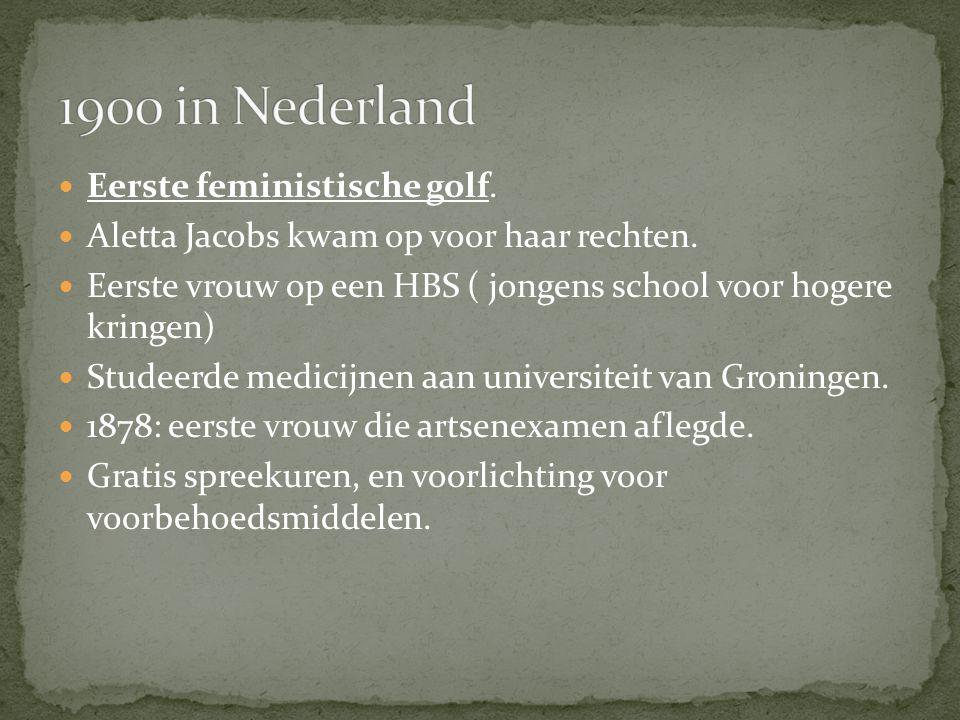 1900 in Nederland Eerste feministische golf.
