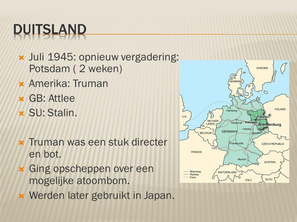 Duitsland Juli 1945: opnieuw vergadering: Potsdam ( 2 weken)