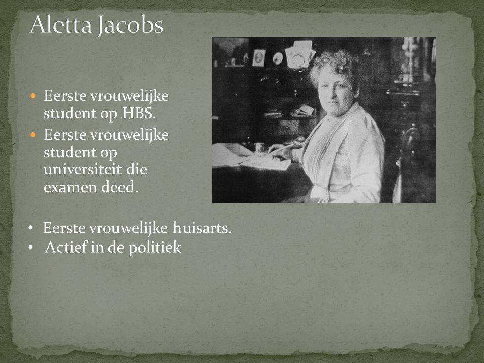 Aletta Jacobs Eerste vrouwelijke student op HBS.