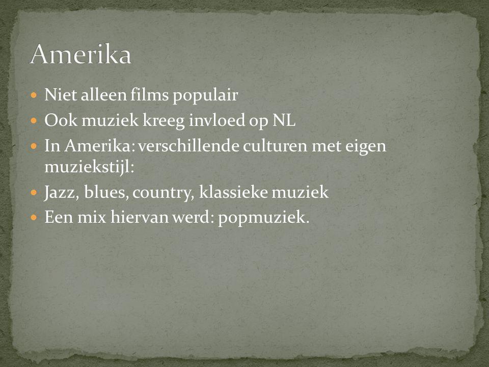 Amerika Niet alleen films populair Ook muziek kreeg invloed op NL