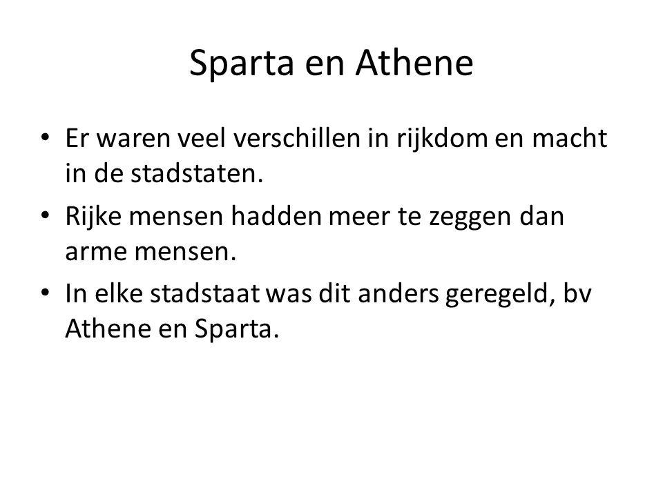 Sparta en Athene Er waren veel verschillen in rijkdom en macht in de stadstaten. Rijke mensen hadden meer te zeggen dan arme mensen.