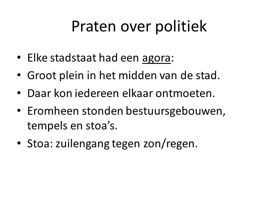 Praten over politiek Elke stadstaat had een agora: