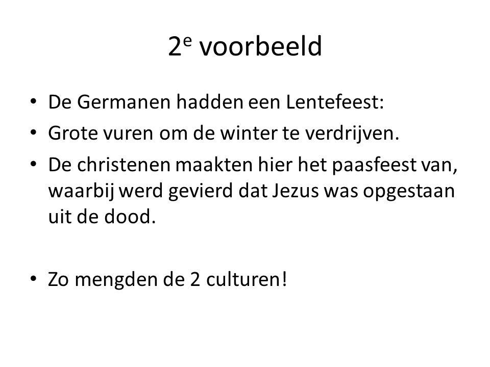 2e voorbeeld De Germanen hadden een Lentefeest: