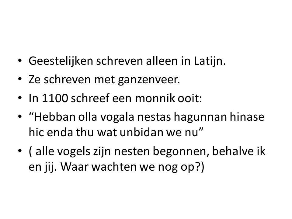 Geestelijken schreven alleen in Latijn.