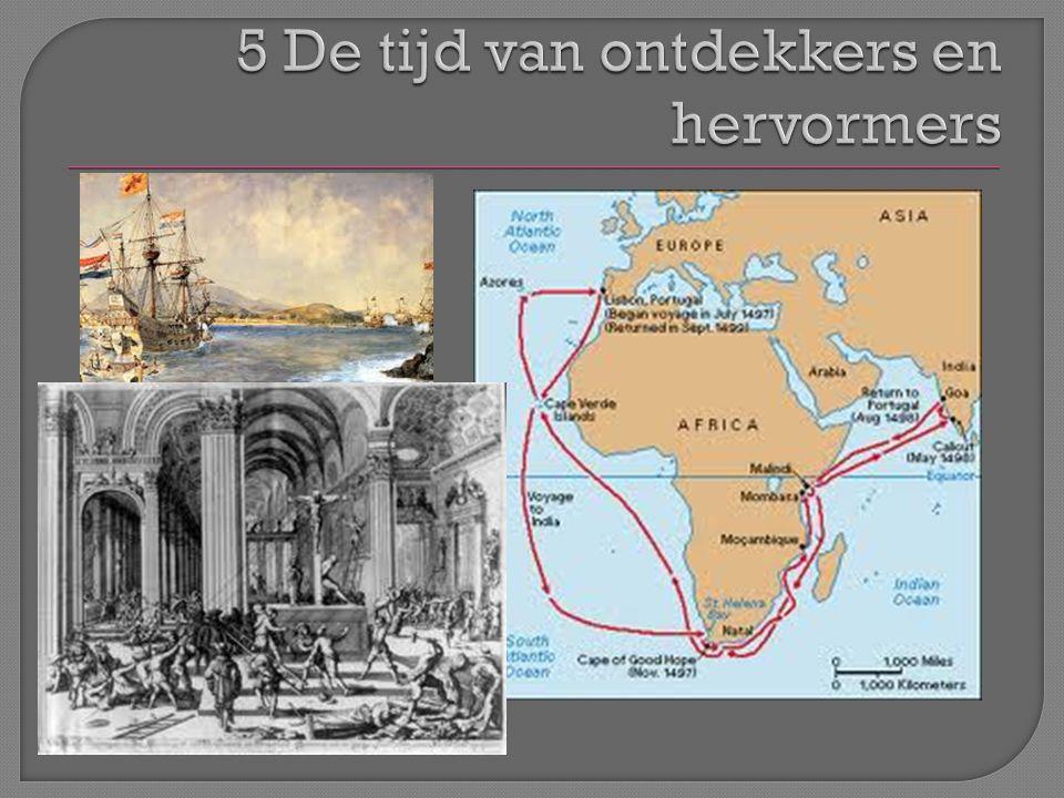 5 De tijd van ontdekkers en hervormers