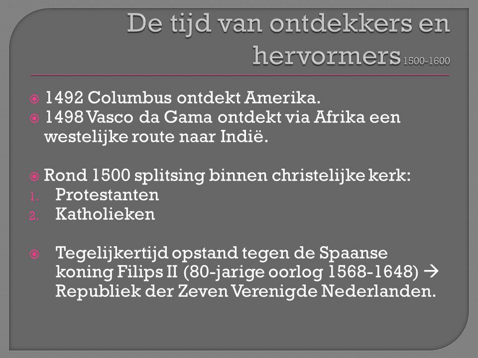 De tijd van ontdekkers en hervormers 1500-1600