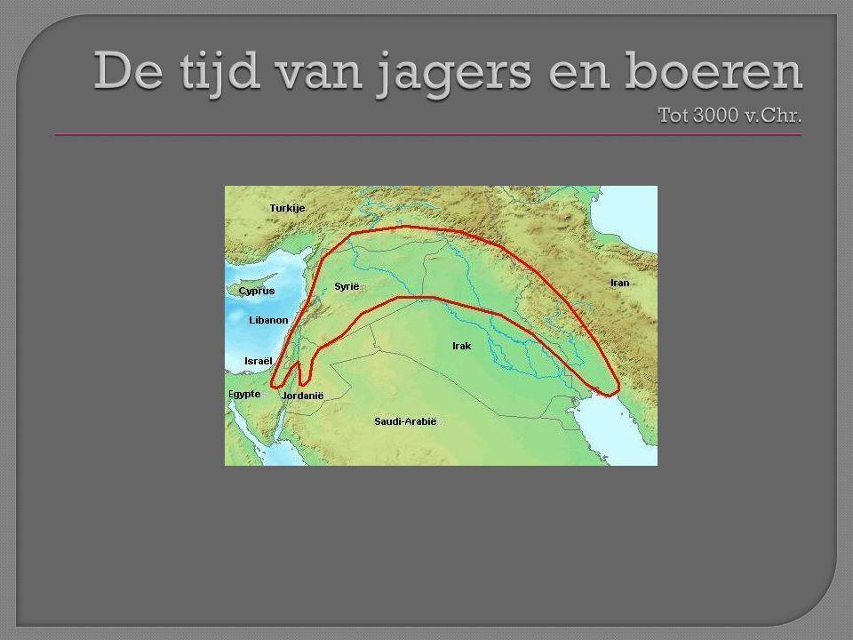 De tijd van jagers en boeren Tot 3000 v.Chr.