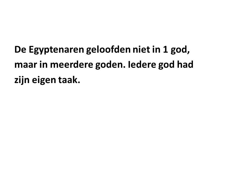 De Egyptenaren geloofden niet in 1 god,