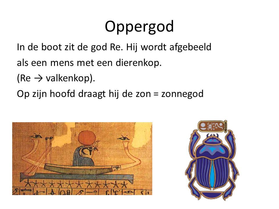 Oppergod In de boot zit de god Re. Hij wordt afgebeeld