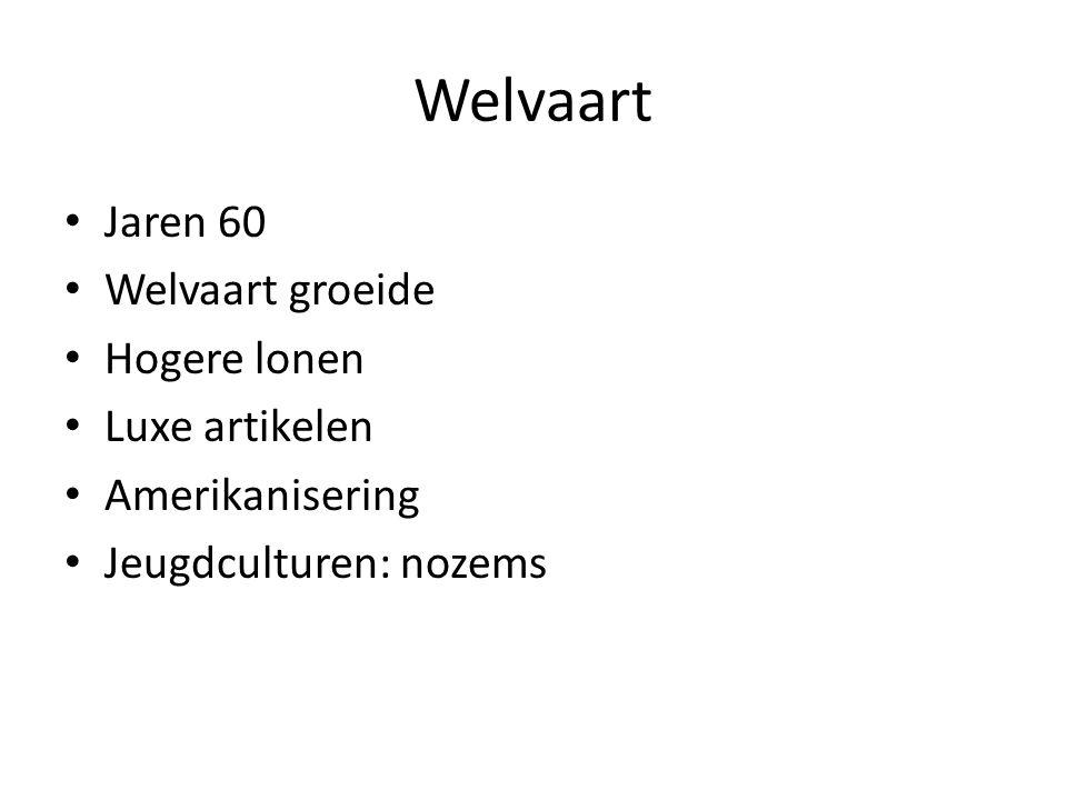 Welvaart Jaren 60 Welvaart groeide Hogere lonen Luxe artikelen