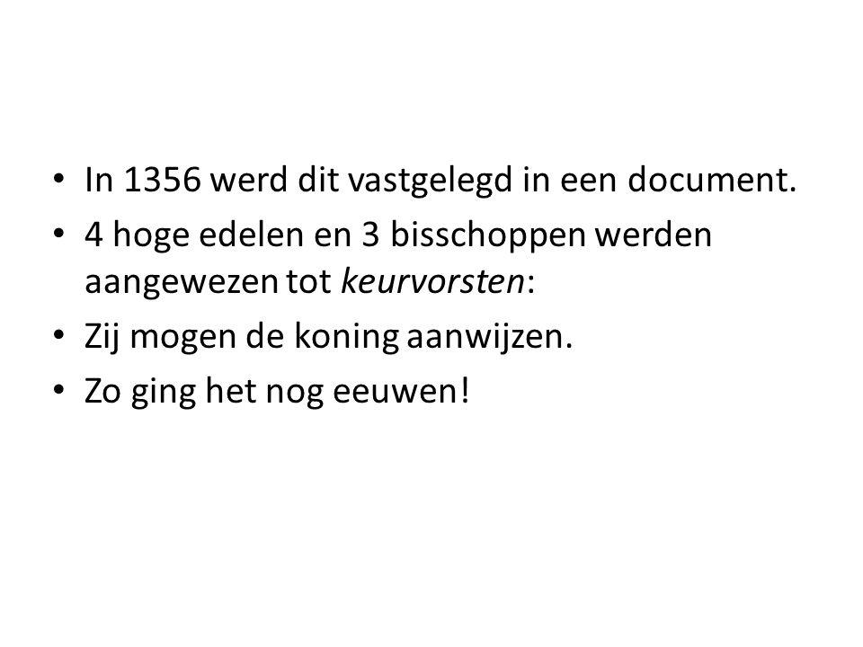 In 1356 werd dit vastgelegd in een document.