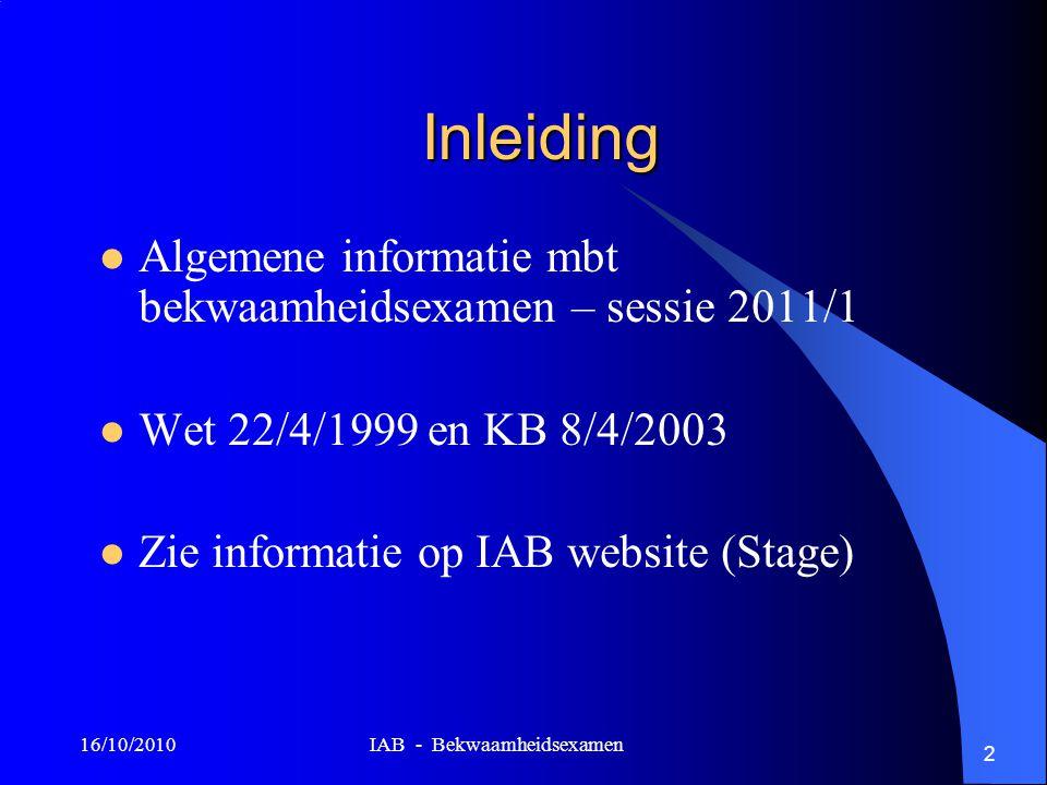 Inleiding Algemene informatie mbt bekwaamheidsexamen – sessie 2011/1