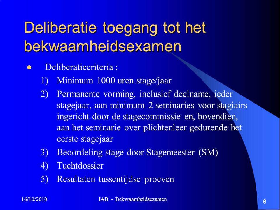 Deliberatie toegang tot het bekwaamheidsexamen