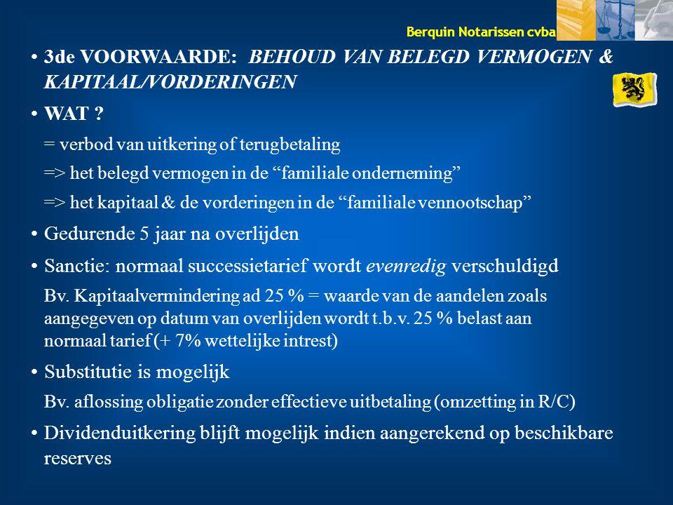 3de VOORWAARDE: BEHOUD VAN BELEGD VERMOGEN & KAPITAAL/VORDERINGEN