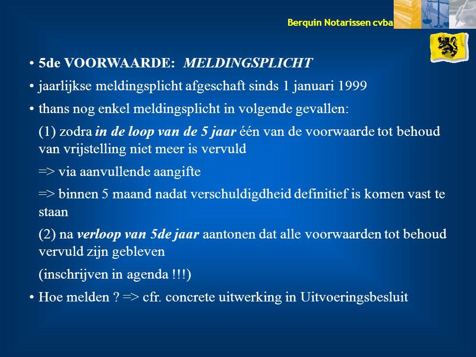 5de VOORWAARDE: MELDINGSPLICHT