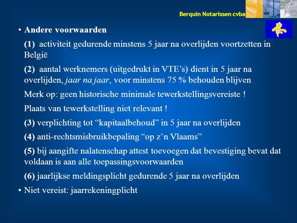 Andere voorwaarden (1) activiteit gedurende minstens 5 jaar na overlijden voortzetten in België.