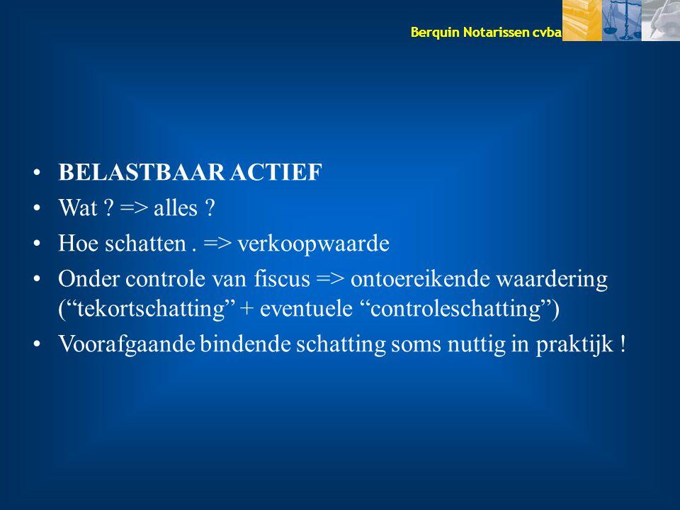 BELASTBAAR ACTIEF Wat => alles Hoe schatten . => verkoopwaarde.