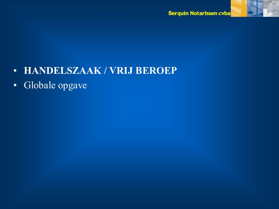 HANDELSZAAK / VRIJ BEROEP