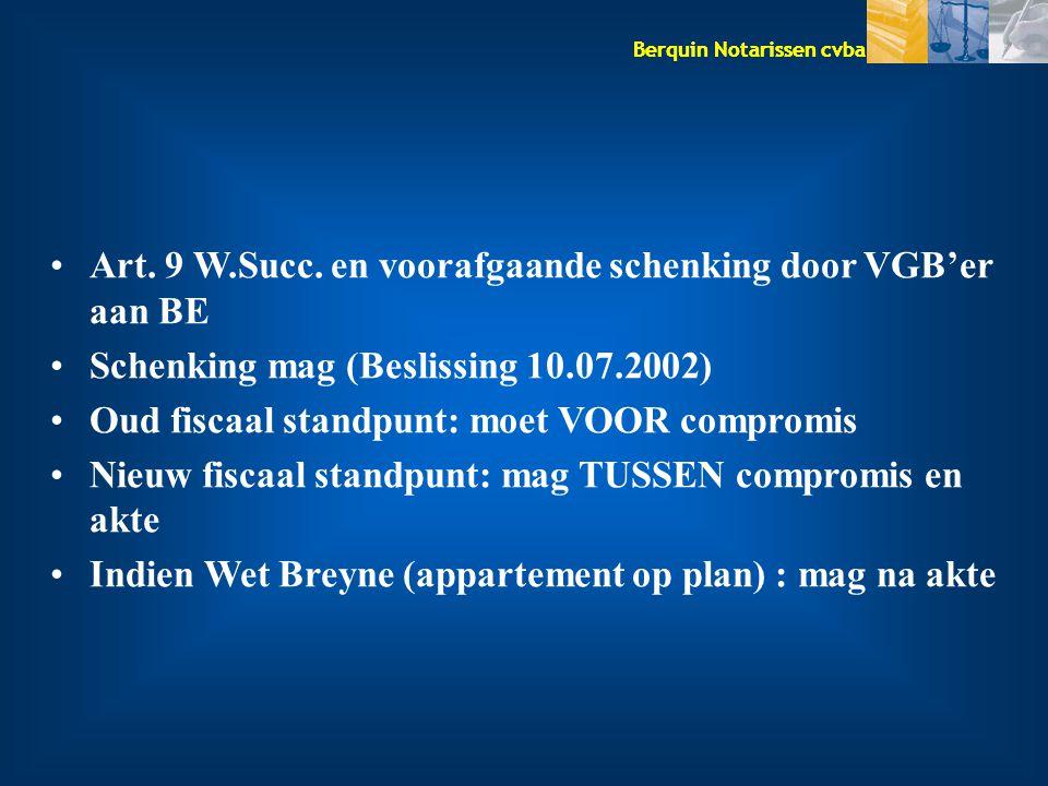 Art. 9 W.Succ. en voorafgaande schenking door VGB'er aan BE