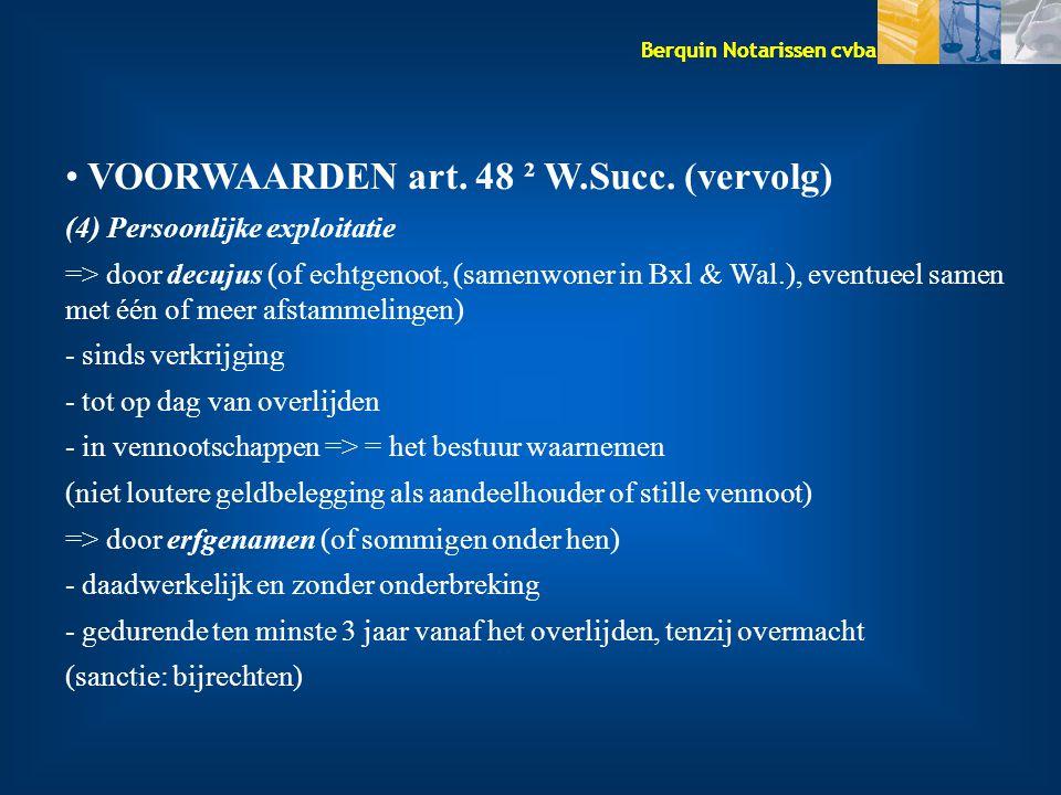 VOORWAARDEN art. 48 ² W.Succ. (vervolg)