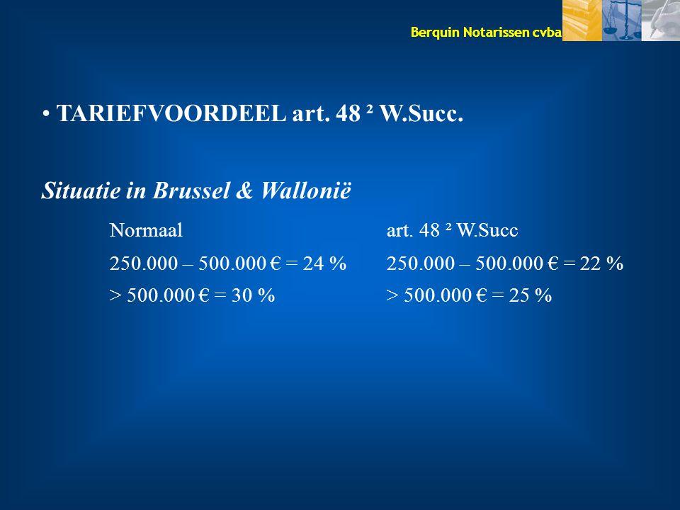 TARIEFVOORDEEL art. 48 ² W.Succ. Situatie in Brussel & Wallonië