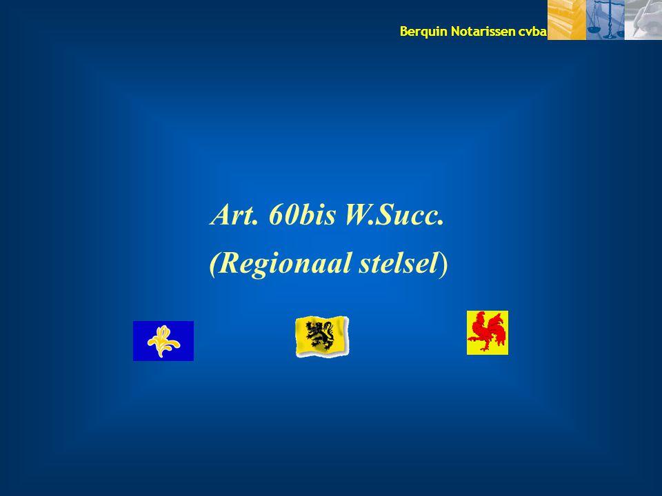 Art. 60bis W.Succ. (Regionaal stelsel)