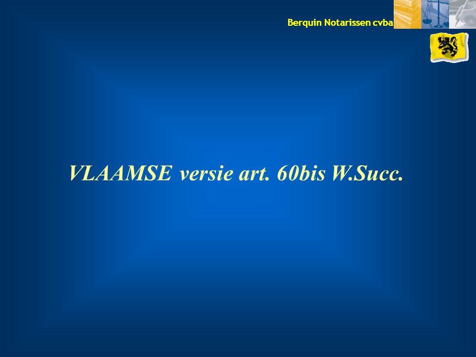 VLAAMSE versie art. 60bis W.Succ.