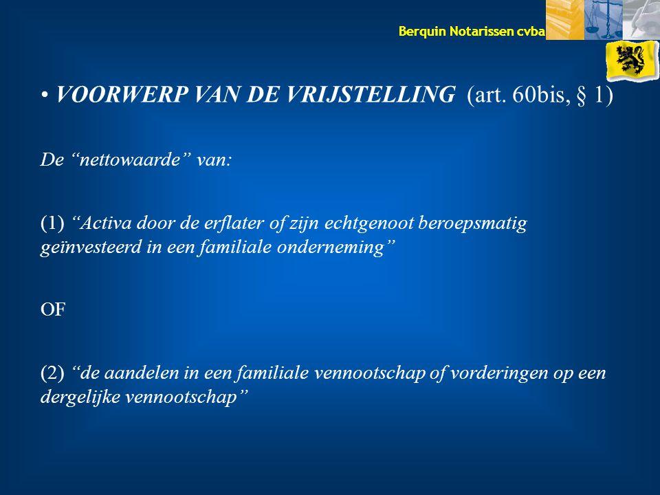 VOORWERP VAN DE VRIJSTELLING (art. 60bis, § 1)