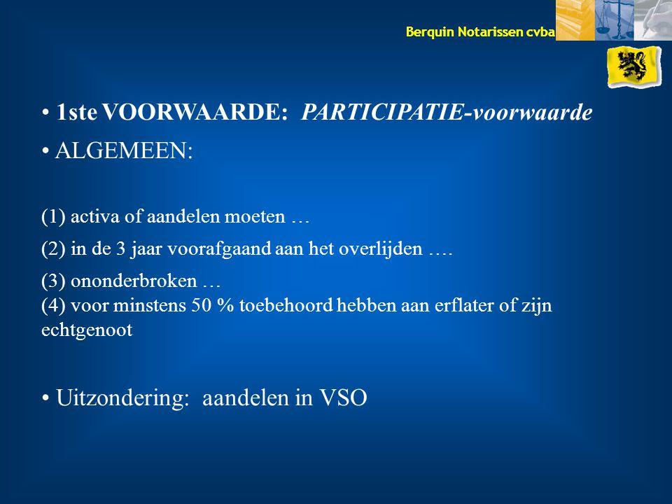 1ste VOORWAARDE: PARTICIPATIE-voorwaarde ALGEMEEN: