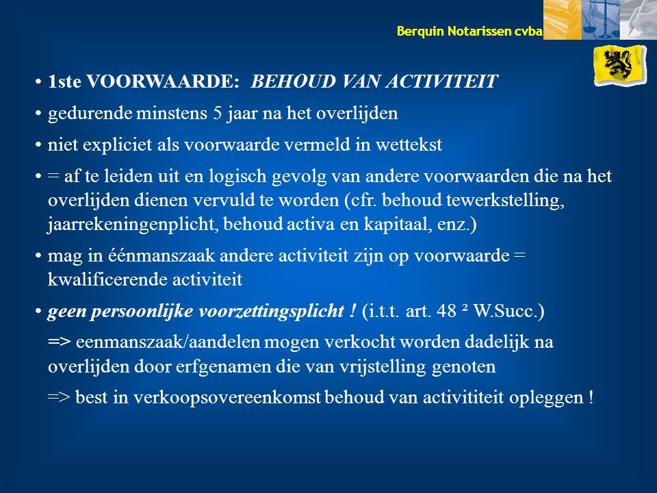 1ste VOORWAARDE: BEHOUD VAN ACTIVITEIT