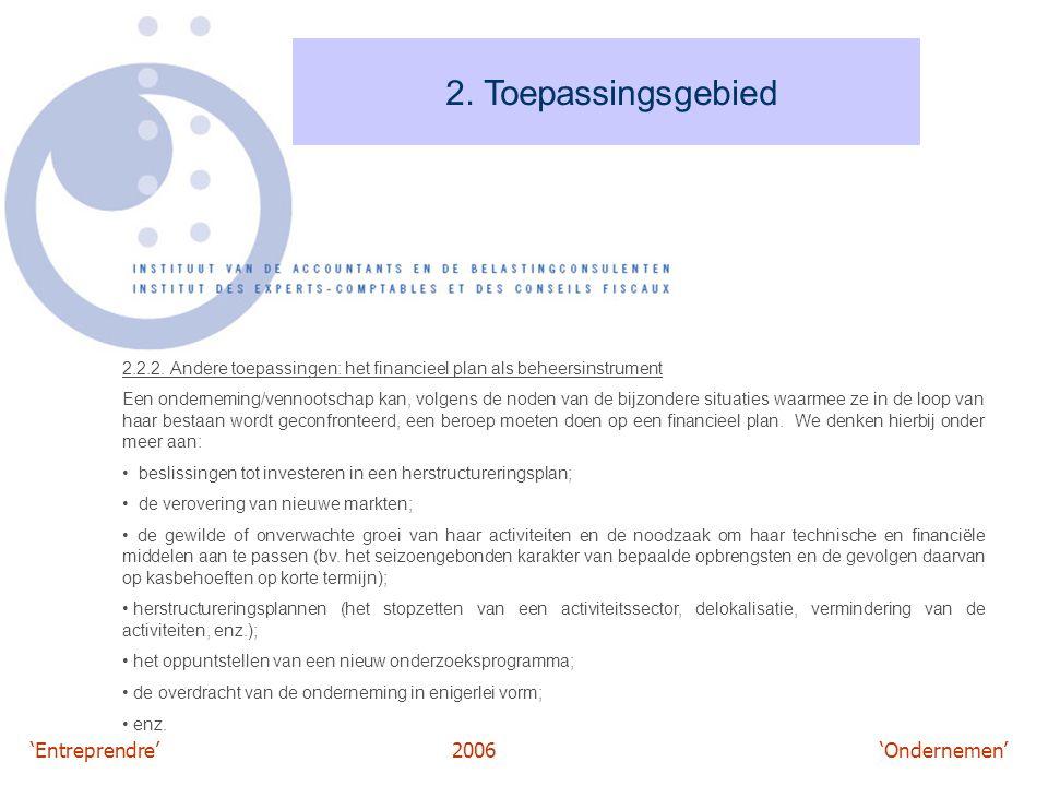2. Toepassingsgebied 2.2.2. Andere toepassingen: het financieel plan als beheersinstrument.