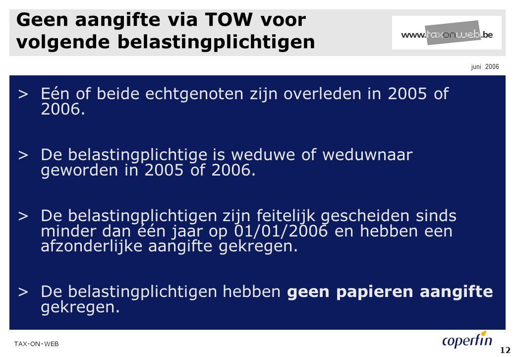 Geen aangifte via TOW voor volgende belastingplichtigen